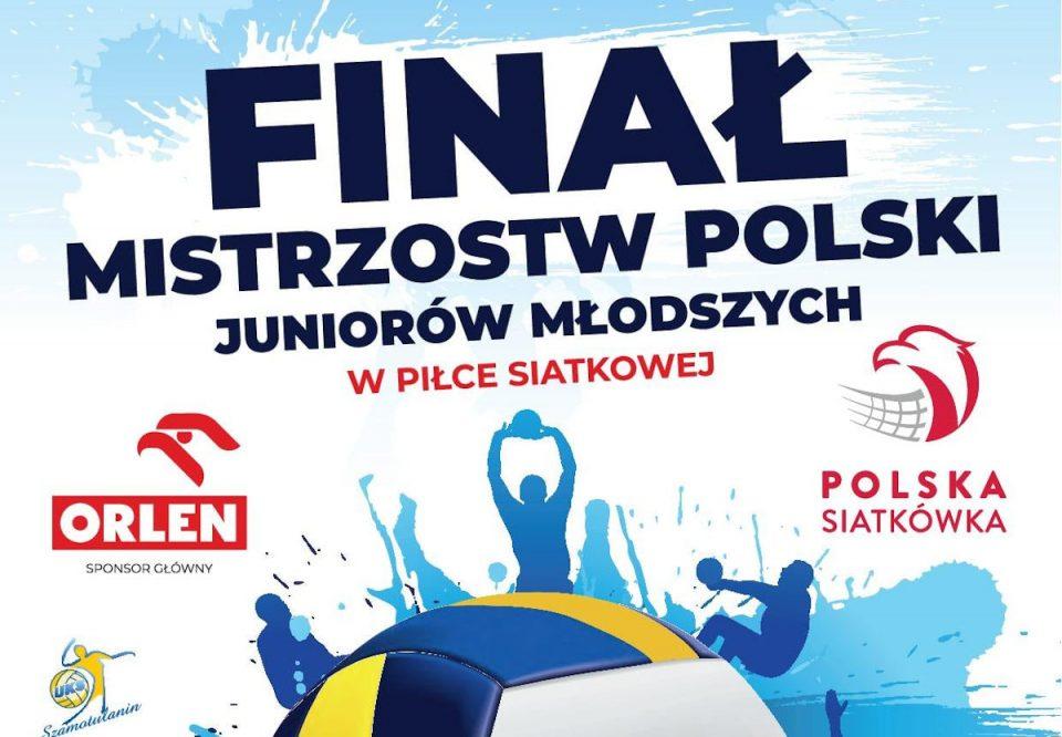 Szamotuły. Finał Mistrzostw Polski Juniorów Młodszych w piłce siatkowej [PROGAM]